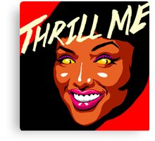 Thrill Me Canvas Print