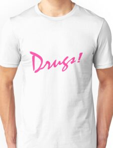 Drugs! Unisex T-Shirt