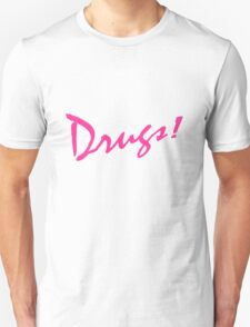 Drugs! T-Shirt