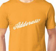 Adderall! Unisex T-Shirt