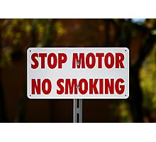 Stop Motor No Smoking Photographic Print