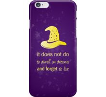 It does not do to dwell on dreams- GOLD TEXT iPhone Case/Skin