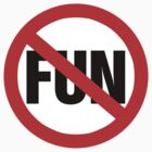 No Fun Sign by SignShop