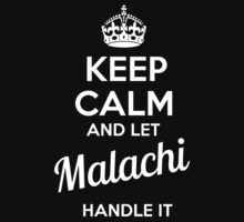 MALACHI KEEP CLAM AND LET  HANDLE IT - T Shirt, Hoodie, Hoodies, Year, Birthday  by novalac3