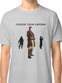 Choose Your Captain : Mal Reynolds Edition Classic T-Shirt