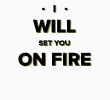 I will set you on fire Womens Fitted T-Shirt