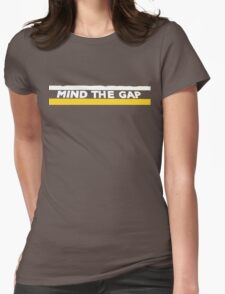 Mind The Gap (Version 2) Womens Fitted T-Shirt