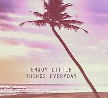 Enjoy little things by WAMTEES