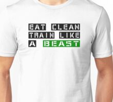 Eat Clean Train Like A Beast Unisex T-Shirt