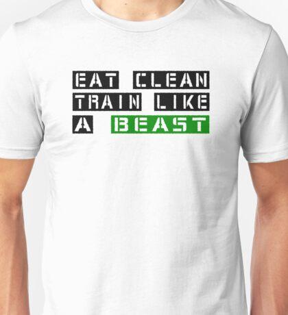 Eat Clean Train Like A Beast Unisex T-Shirt