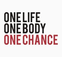 One Life One Body One Chance by Fitbys