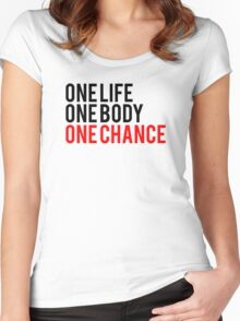 One Life One Body One Chance Women's Fitted Scoop T-Shirt