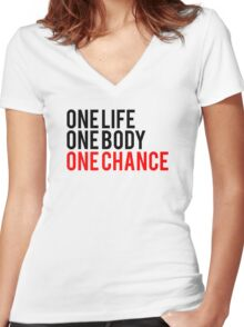 One Life One Body One Chance Women's Fitted V-Neck T-Shirt