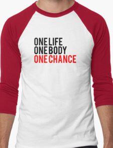 One Life One Body One Chance Men's Baseball ¾ T-Shirt