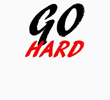 Go Hard Unisex T-Shirt