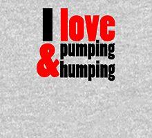 I Love Pumping and Humping T-Shirt