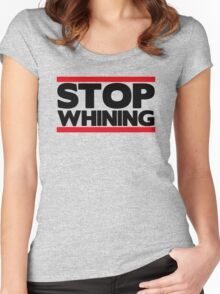 Stop Whining  Women's Fitted Scoop T-Shirt