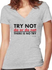 Try Not.Do Or Do Not.There is No Try Women's Fitted V-Neck T-Shirt