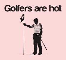 Golfers Are Hot by House Of Flo