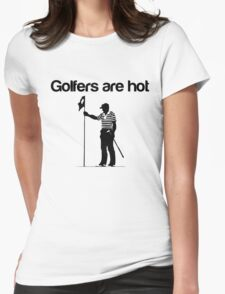 Golfers Are Hot Womens Fitted T-Shirt