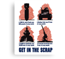 Get In The Scrap -- WWII Canvas Print