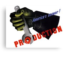 America's Answer! Production -- World War II Canvas Print