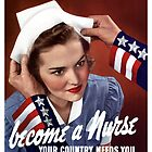 Become A Nurse Your Country Needs You -- WW2 by warishellstore