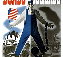 Bonds Or Bondage -- World War Two by warishellstore
