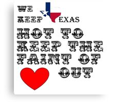 Why Texas is Hot Canvas Print