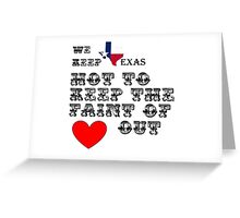 Why Texas is Hot Greeting Card