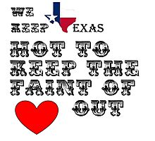 Why Texas is Hot Photographic Print