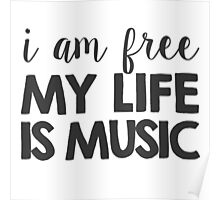 I am free. My life is music Poster