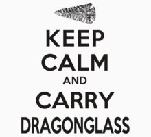 Keep Calm: Dragonglass (Black) by Digital Phoenix Design