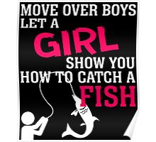 MOVE OVER BOYS LET A GIRL SHOW YOU HOW TO CATCH A FISH Poster