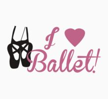I Love Ballet by shakeoutfitters