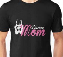 Dance Mom Unisex T-Shirt