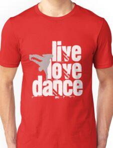 Live, Love, Dance Unisex T-Shirt