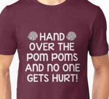 Hand Over the Pom Poms... Unisex T-Shirt