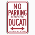 No Parking Except For Ducati Sign by SignShop