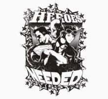 Heroes Needed by anguishdesigns