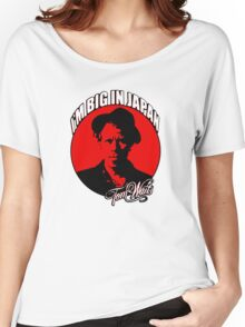Big in Japan - Tom Waits Women's Relaxed Fit T-Shirt
