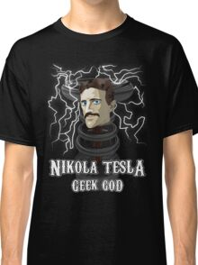 Nikola Tesla: Geek God Classic T-Shirt