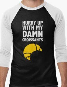 Hurry Up With My Damn Croissants Men's Baseball ¾ T-Shirt
