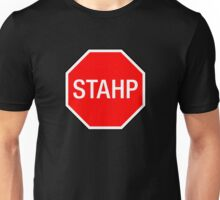 STOP SIGN - STAHP Unisex T-Shirt
