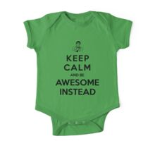Keep calm and be awesome instead! One Piece - Short Sleeve