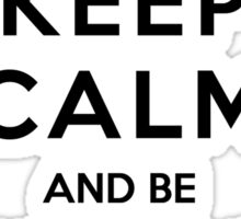 Keep calm and be awesome instead! Sticker