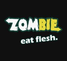 Zombies eat flesh by waqqas