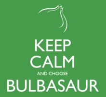 Keep Calm and choose Bulbasaur by Joeken