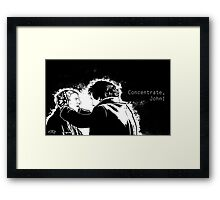 Concentrate, John! Framed Print