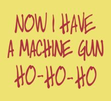 Now I have a machine Gun Die Hard One Piece - Short Sleeve